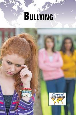 Bullying - Current Controversies (Paperback) (Paperback)