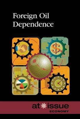 Foreign Oil Dependence - At Issue (Hardcover) (Hardback)