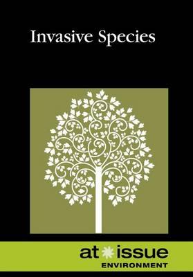 Invasive Species - At Issue (Hardcover) (Hardback)