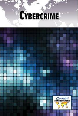 Cybercrime - Current Controversies (Hardcover) (Paperback)