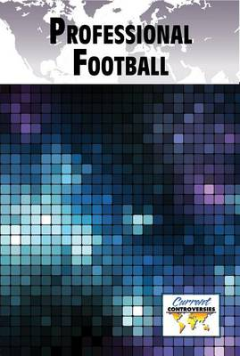 Professional Football - Current Controversies (Hardcover) (Hardback)