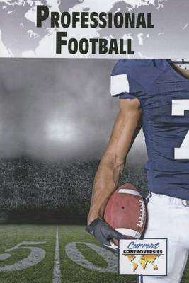 Professional Football - Current Controversies (Paperback) (Paperback)