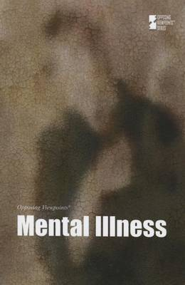 Mental Illness - Opposing Viewpoints (Hardcover) (Hardback)
