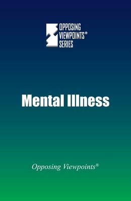 Mental Illness - Opposing Viewpoints (Hardcover) (Paperback)