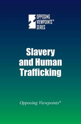 Slavery and Human Trafficking - Opposing Viewpoints (Hardcover) (Paperback)