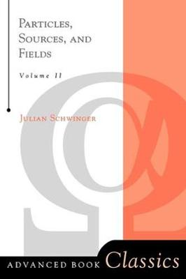 Particles, Sources, And Fields, Volume 2 - Frontiers in Physics (Paperback)
