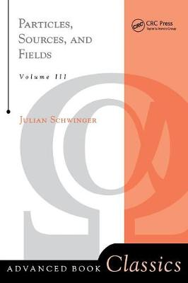 Particles, Sources, And Fields, Volume 3 - Frontiers in Physics (Paperback)