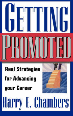 Getting Promoted: Real Strategies For Advancing Your Career (Paperback)