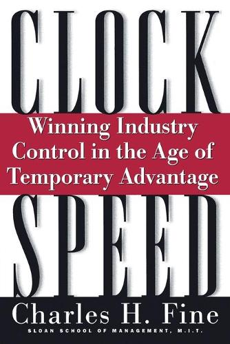 Clockspeed: Winning Industry Control In The Age Of Temporary Advantage (Paperback)