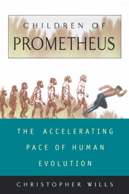 Children Of Prometheus: The Accelerating Pace Of Human Evolution (Paperback)