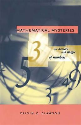 Mathematical Mysteries: The Beauty and Magic of Numbers (Paperback)