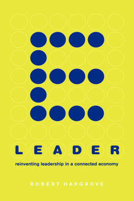 E-leader: Reinventing Leadership In A Connected Economy (Hardback)