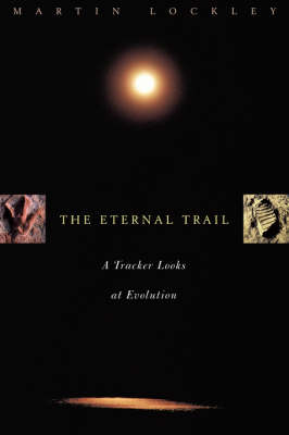 The Eternal Trail: S Tracker Looks At Evolution (Paperback)