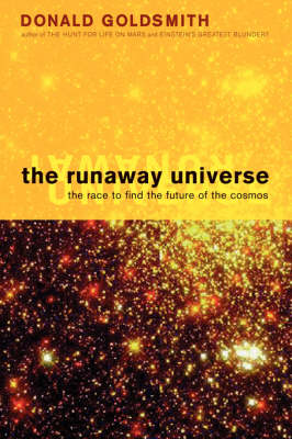 The Runaway Universe: The Race to Discover the Future of the Cosmos (Paperback)