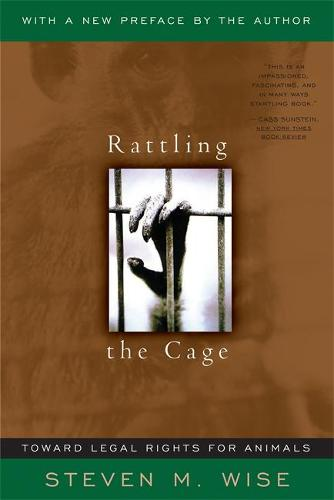 Rattling The Cage: Toward Legal Rights For Animals (Paperback)