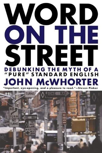 Word On The Street: Debunking The Myth Of A Pure Standard English (Paperback)