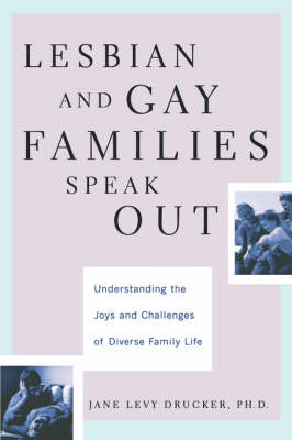 Lesbian And Gay Families Speak Out Understanding The Joys And Challenges Of Diverse Family Life (Paperback)