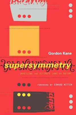 Supersymmetry: Unveiling The Ultimate Laws Of Nature (Paperback)