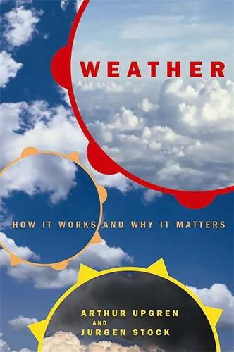 Weather: How It Works And Why It Matters (Paperback)