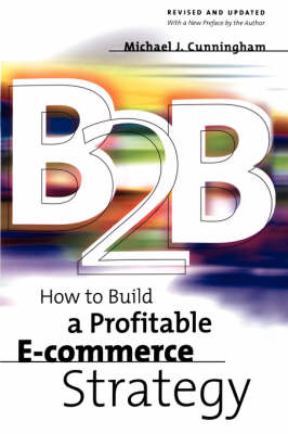 B2B: How to Build a Profitable E-commerce Strategy (Paperback)