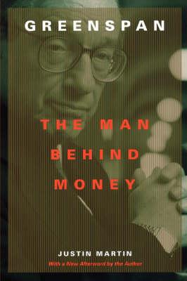 Greenspan: The Man Behind Money (Paperback)