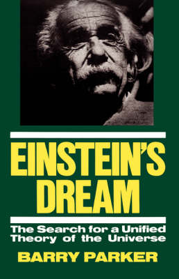 Einstein's Dream: The Search For A Unified Theory Of The Universe (Paperback)