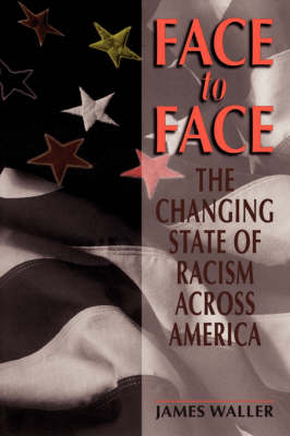 Face To Face: The Changing State Of Racism Across America (Paperback)