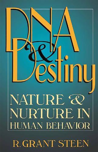 DNA & Destiny: Nature & Nurture In Human Behavior (Paperback)