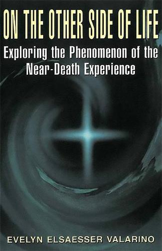 On The Other Side Of Life: Exploring The Phenomenon Of The Near-death Experience (Paperback)