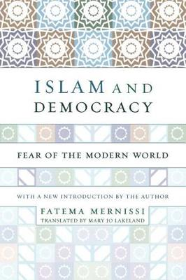 Islam And Democracy: Fear Of The Modern World With New Introduction (Paperback)