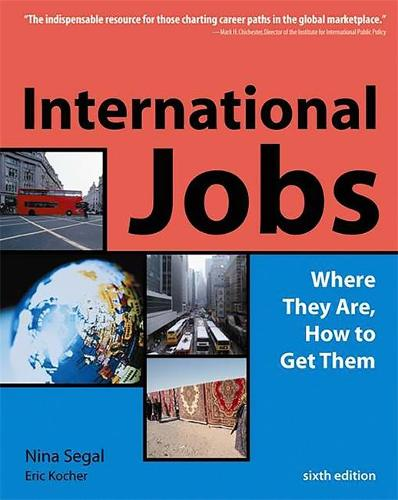 International Jobs: Where They Are, How To Get Them (Paperback)