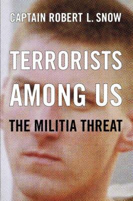 Terrorists Among Us: The Militia Threat (Paperback)