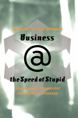 Business @ The Speed Of Stupid: Building Smart Companies After The Technology Shakeout (Paperback)