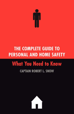 The Complete Guide To Personal And Home Safety: What You Need To Know (Paperback)