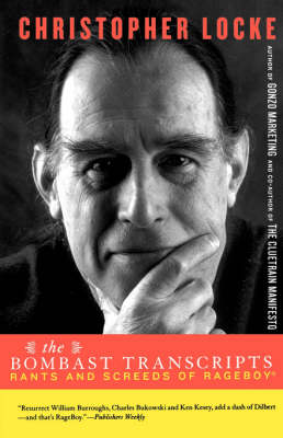 The Bombast Transcripts: Rants And Screeds Of Rage Boy (Paperback)