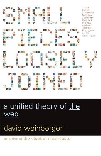 Small Pieces Loosely Joined: A Unified Theory Of The Web (Paperback)