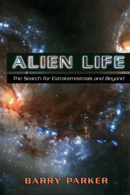 Alien Life: The Search For Extraterrestrials And Beyond (Paperback)