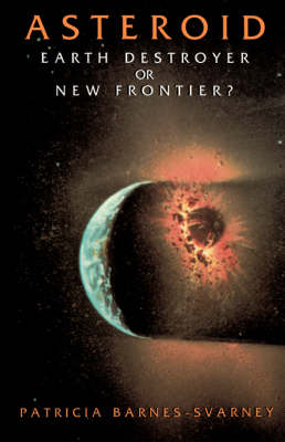 Asteroid: Earth Destroyer Or New Frontier? (Paperback)
