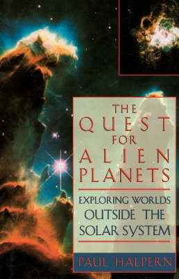 The Quest For Alien Planets: Exploring Worlds Outside The Solar System (Paperback)