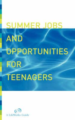 Summer Jobs And Opportunities For Teenagers (Paperback)