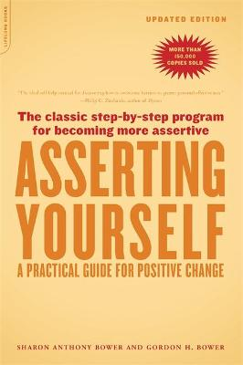 Asserting Yourself-Updated Edition: A Practical Guide For Positive Change (Paperback)
