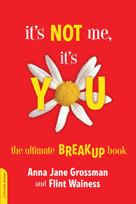 It's Not Me, it's You: The Ultimate Breakup Book (Paperback)