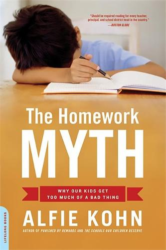 The Homework Myth: Why Our Kids Get Too Much of a Bad Thing (Paperback)