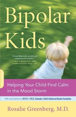 Bipolar Kids: Helping Your Child Find Calm in the Mood Storm (Paperback)