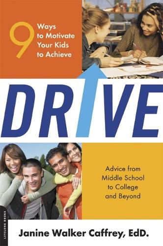 Drive: 9 Ways to Motivate Your Kids to Achieve (Paperback)
