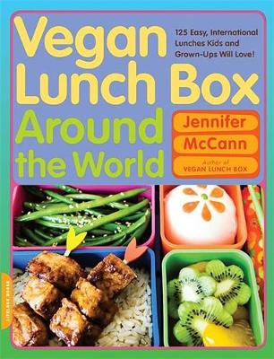 Vegan Lunch Box Around the World: 125 Easy, International Lunches Kids and Grown-Ups Will Love! (Paperback)