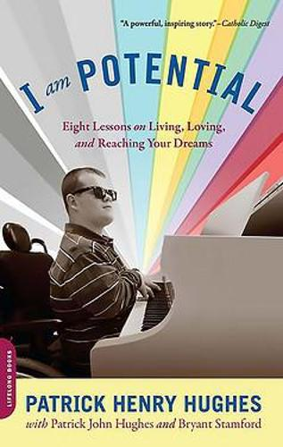 I Am Potential: Eight Lessons on Living, Loving, and Reaching Your Dreams (Paperback)