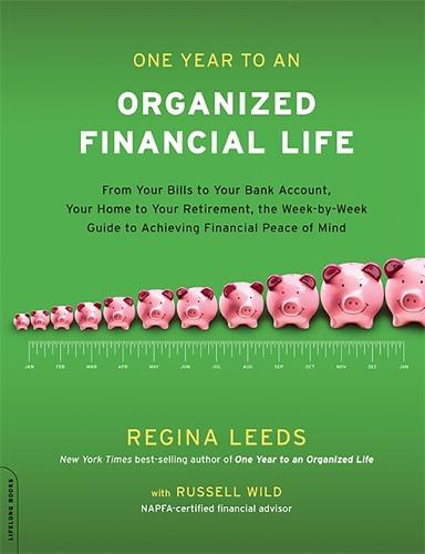 One Year to an Organized Financial Life: From Your Bills to Your Bank Account, Your Home to Your Retirement, the Week-by-Week Guide to Achieving Financial Peace of Mind (Paperback)