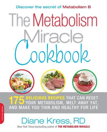 The Metabolism Miracle Cookbook: 175 Delicious Meals that Can Reset Your Metabolism, Melt Away Fat, and Make You Thin and Healthy for Life (Paperback)