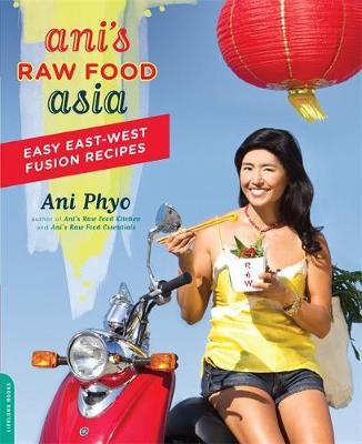 Ani's Raw Food Asia: Easy East-West Fusion Recipes the Raw Food Way (Paperback)